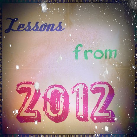 Lessons from 2012